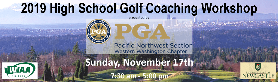 2019 High School Golf Coaching Workshop @ The Golf Club at Newcastle | Newcastle | Washington | United States